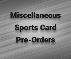 Miscellaneous Sports Pre-Orders